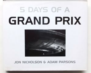 5 DAYS OF A GRAND PRIX (Nicholson & Parsons 1999)